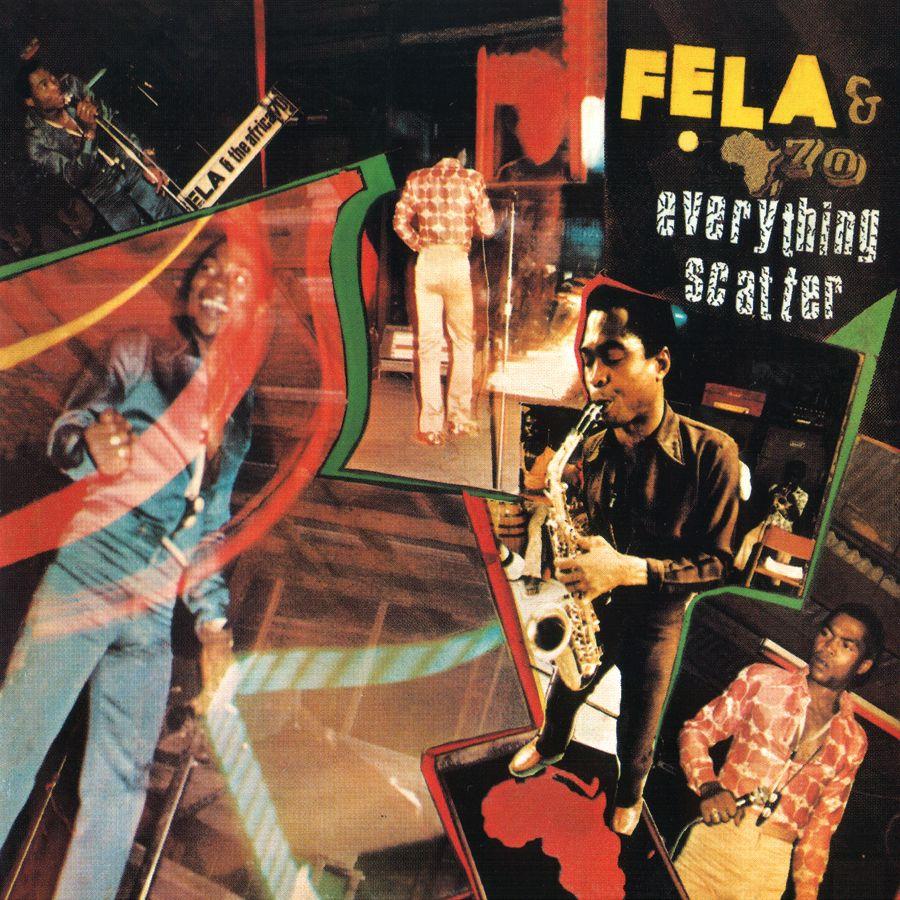 Fela Kuti : Everything Scatter