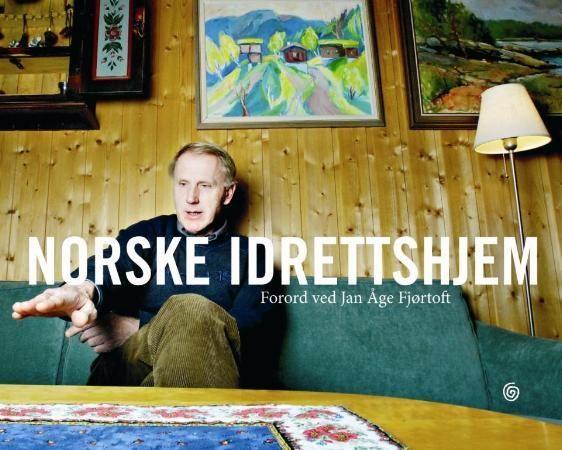 """""""Norske idrettshjem"""" av Jan Åge Fjørtoft"""