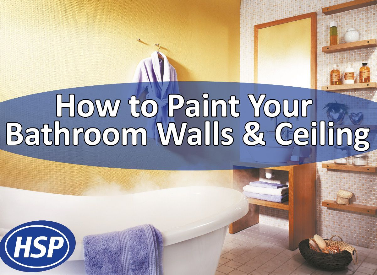 How To Paint Walls And Ceilings In Bathrooms And Wetrooms