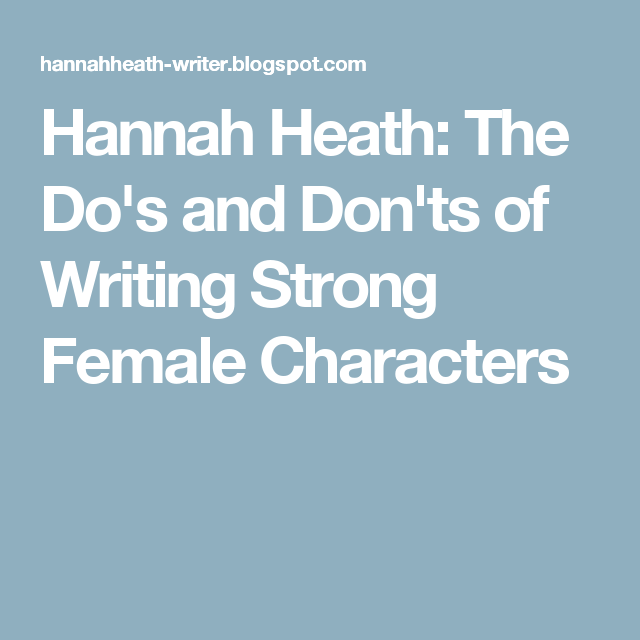 The Do's And Don'ts Of Writing Strong Female Characters