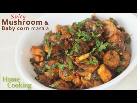 Spicy Mushroom & Baby corn masala   Ventuno Home Cooking