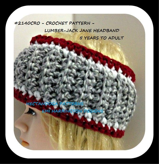 Hectanooga Patterns Free Crochet Pattern Lumber Jack Jane Headband