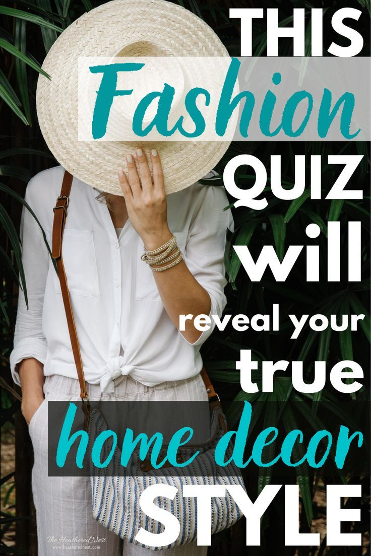 Answer These Fashion Questions to Reveal Your TRUE Home ...