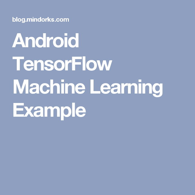 Android TensorFlow Machine Learning Example | Machine Learning