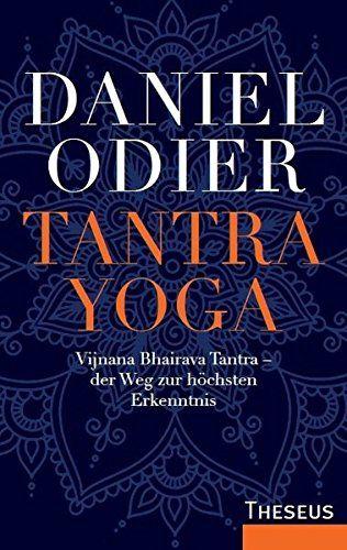 Tantra Yoga: Vijnana Bhairava Tantra – der Weg zur höchsten Erkenntnis   Der spirituelle Meister und Bestsellerautor Daniel Odier präsentiert und kommentiert den Grundlagentext der shivaitischen Schule des indischen Tantrismus. Das Vijnana Bhairava Tantra ist eine der außergewöhnlichsten Bündelungen von Yoga-Methoden, die je in einem Text vereint wurden.