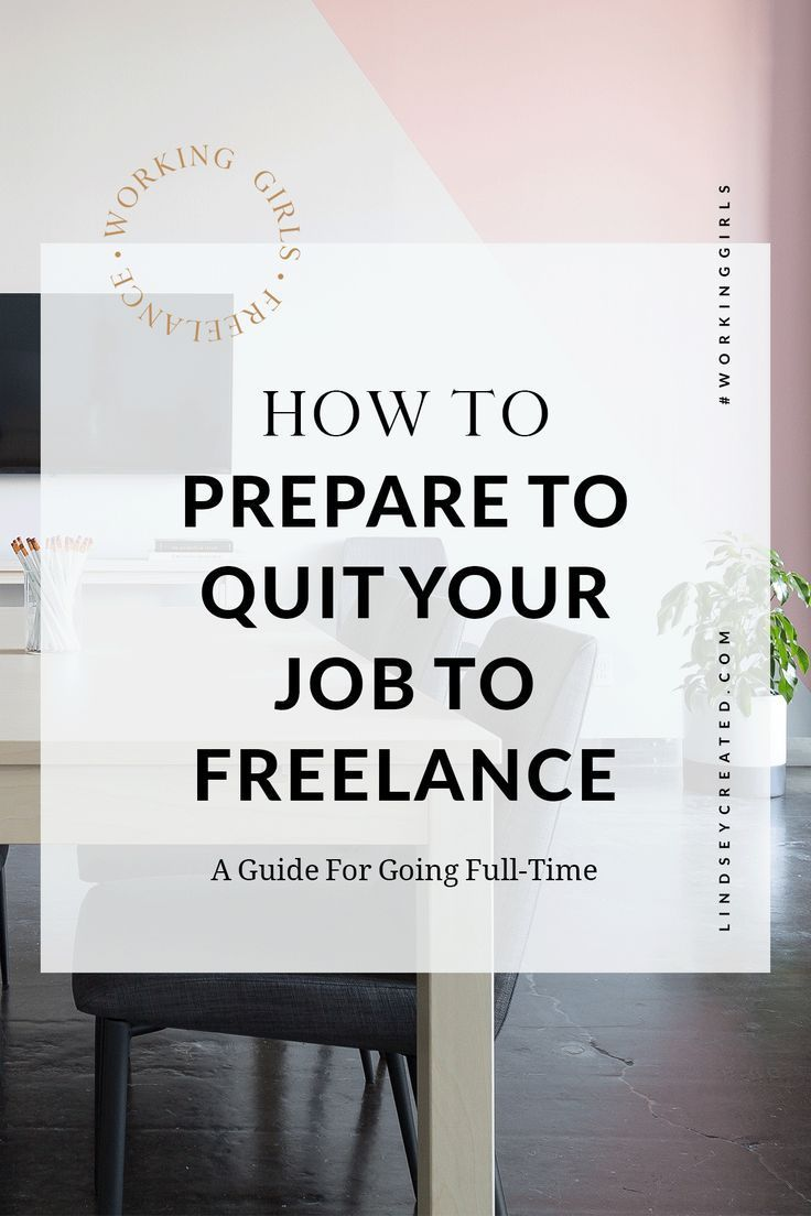 How To Prepare To Quit Your Job To Freelance FullTime by