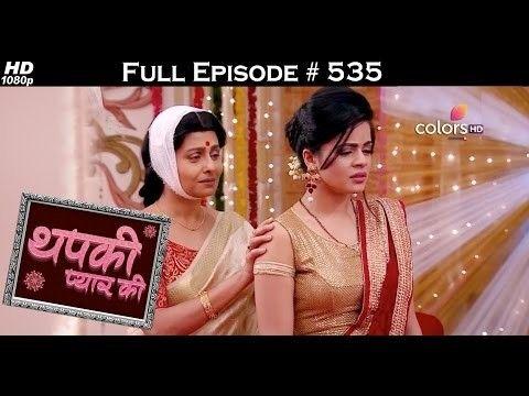 Colours tv drama serial |Thapki Pyar Ki - episode 535 , | This drama