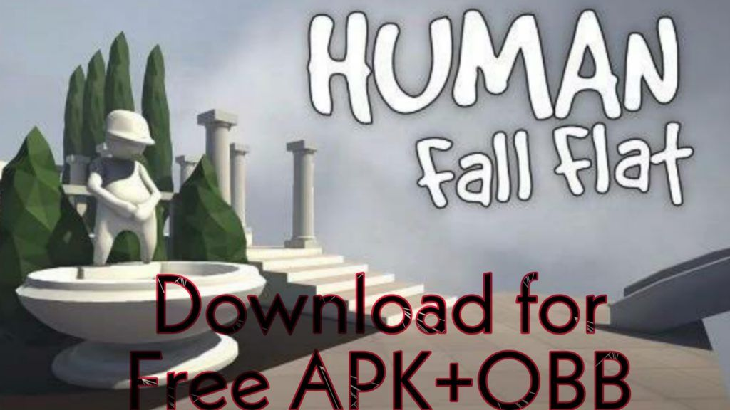 How To Download Human Fall Flat For Free 2019 Apk Obb Human Fall Flat Upcoming Gadgets Fall Flats