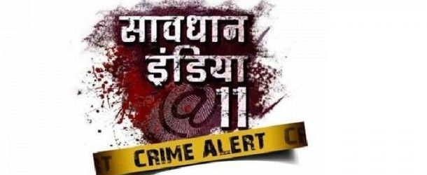 watch daily episodes of Savdhaan India from LIFE OK TV on