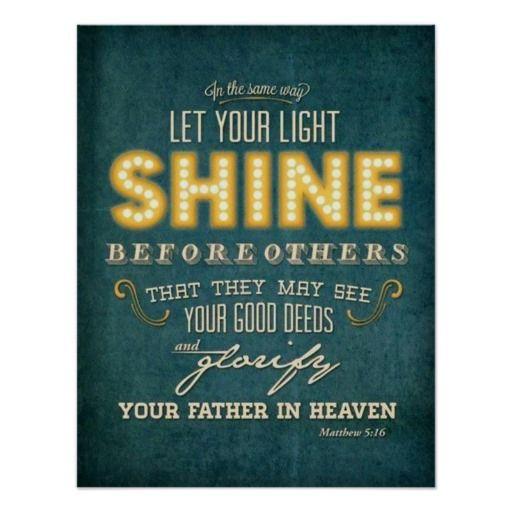 let your light shine bible verse matthew 516 poster