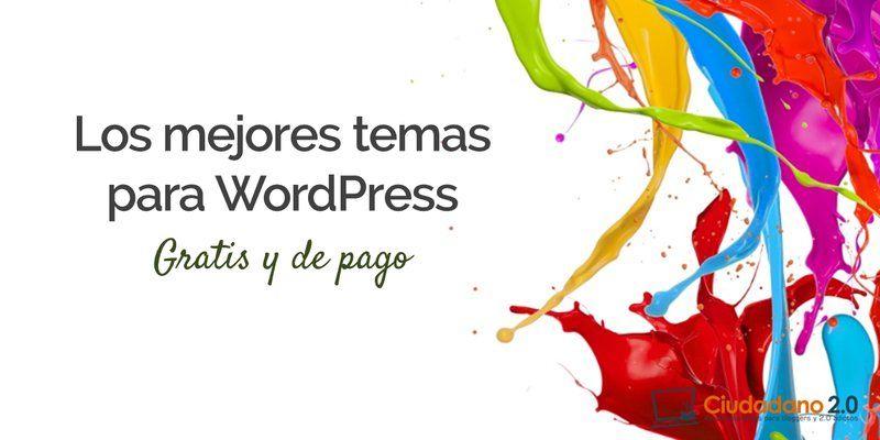 ▷ Los Mejores Temas WordPress gratis y premium 2018 ¿Cuáles son ...