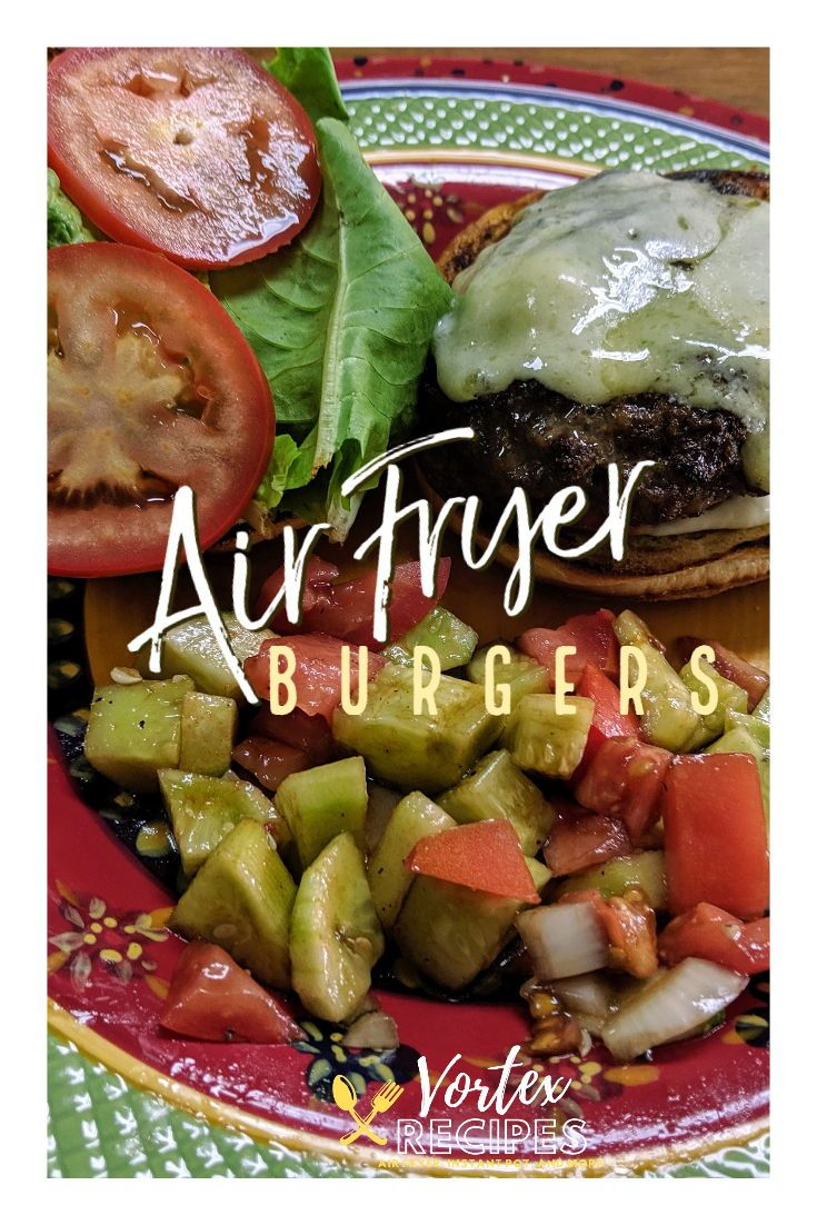 Vortex Air Fryer Burger Recipe in 2020 (With images