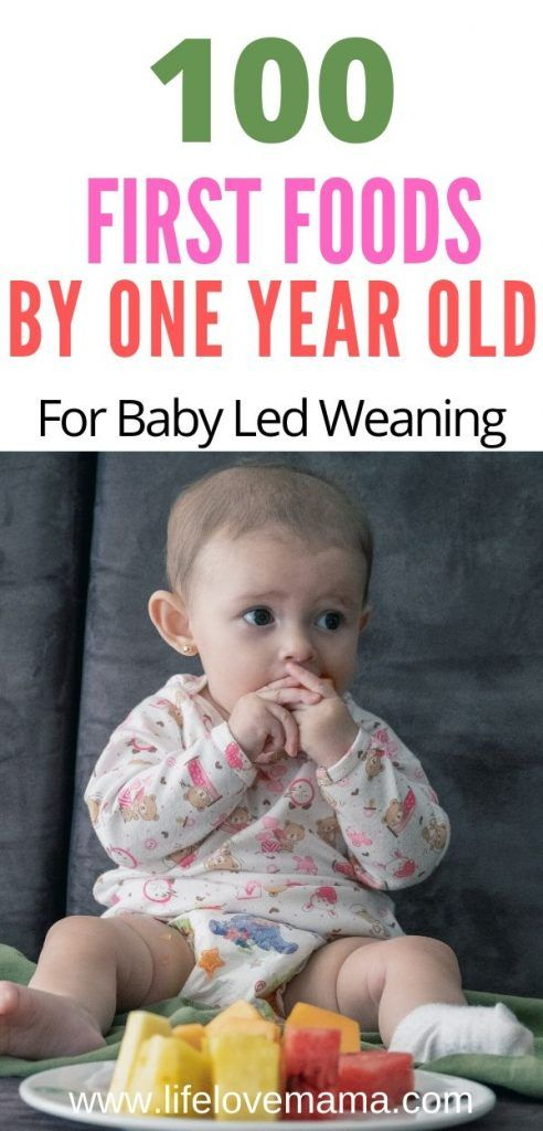 Baby Led Weaning: 100 First Foods by One Year Old - Life Love Mama