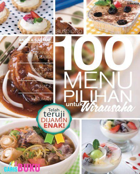 100 Menu Pilihan Untuk Wirausaha Buku Resep Masakan Untuk Bisnis Kuliner Resep Masakan Resep Masakan