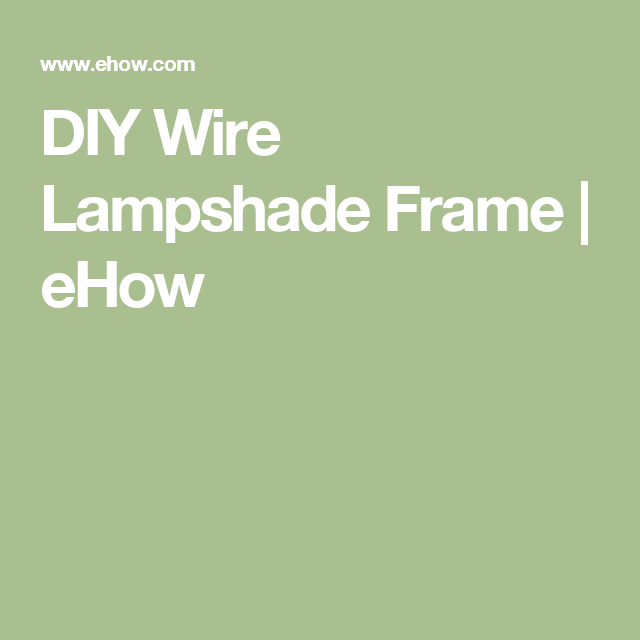 Diy wire lampshade frame wire lampshade and lampshades diy wire lampshade frame greentooth Gallery