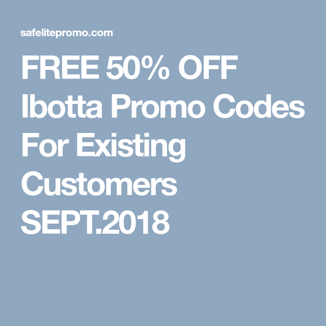 FREE 50% OFF Ibotta Promo Codes For Existing Customers SEPT