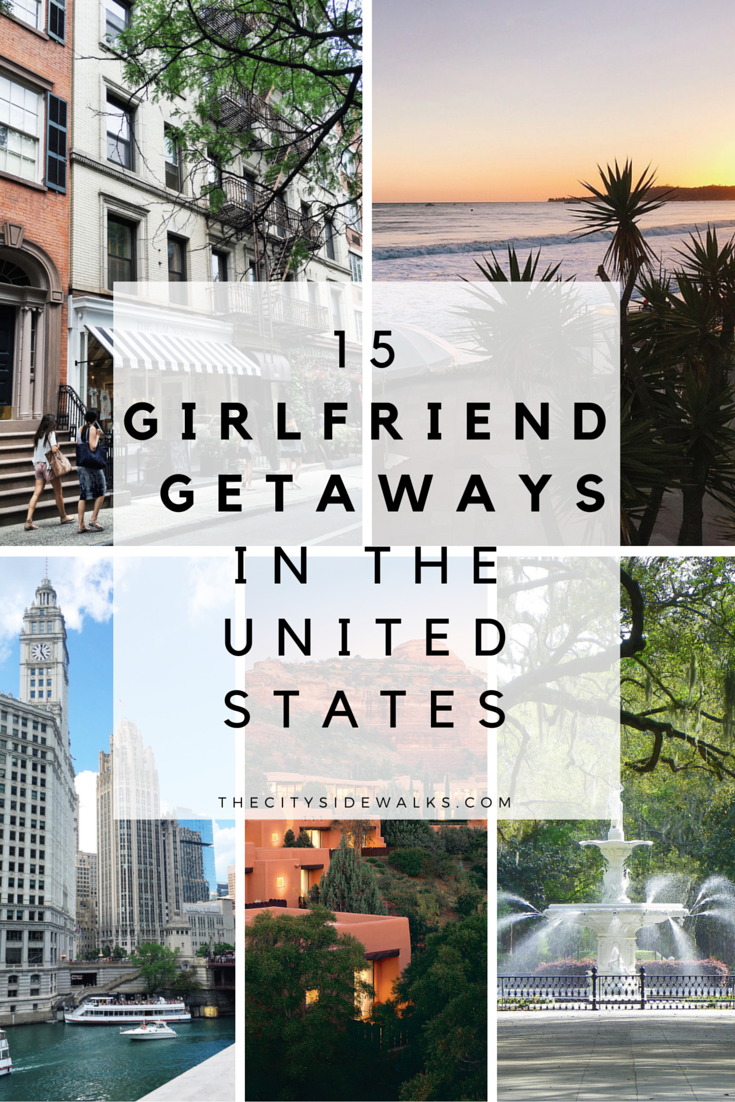 15 girlfriend getaways in the u.s. | places to go - my bucket list