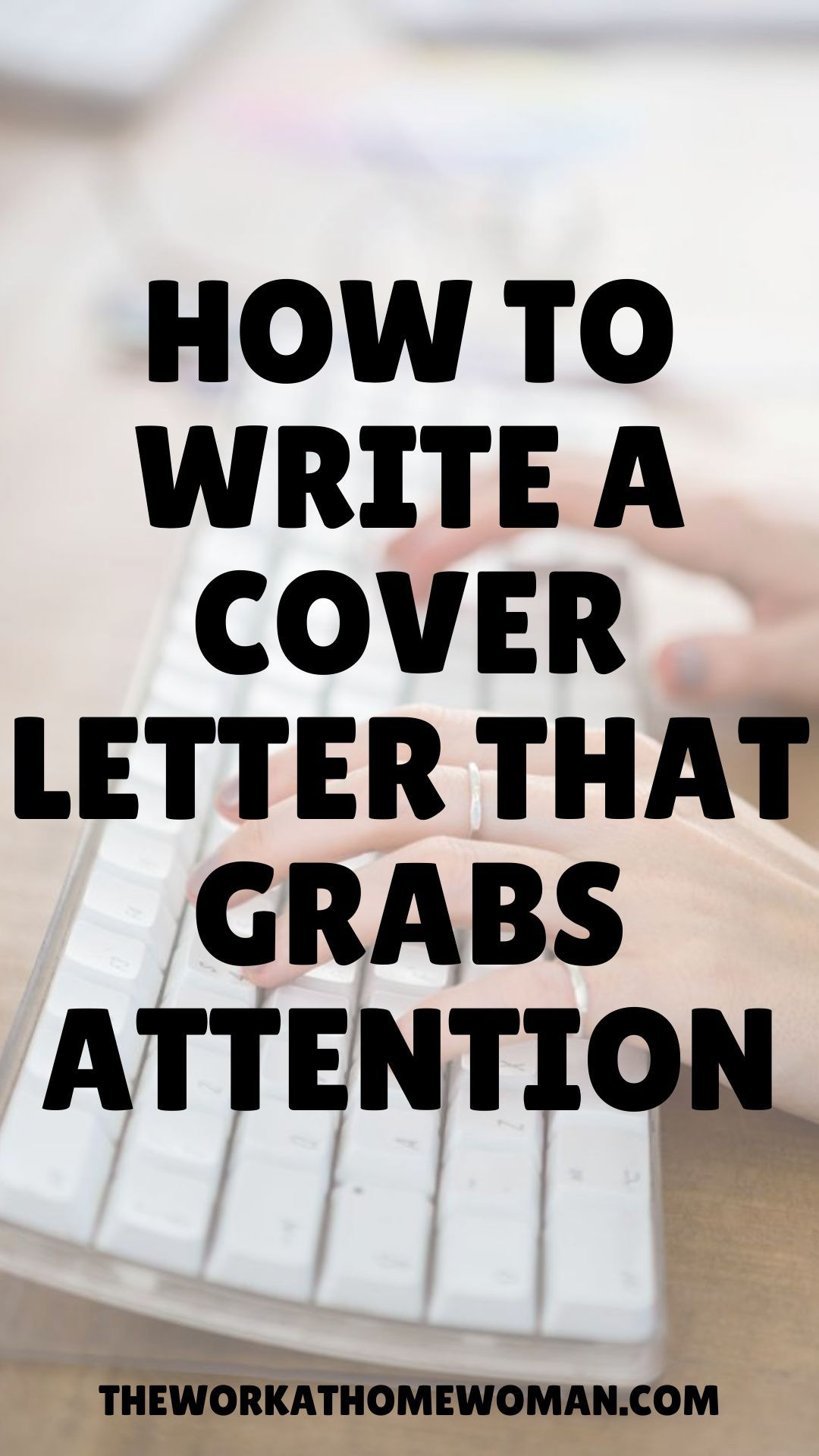 How to Write a Cover Letter That Grabs Attention in 2020 ...