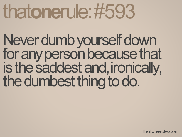 Dumb Inspirational Quotes Pinjust4Fun61 On That One Rule  Pinterest