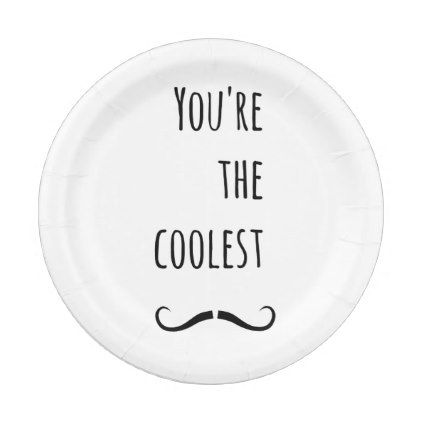 Your The Coolest Mustache Paper Plate - black and white gifts unique special b\u0026w style  sc 1 st  Pinterest & Your The Coolest Mustache Paper Plate - black and white gifts unique ...