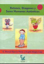 ratones, dragones y seres humanos autenticos: manual de entrenamiento asertivo: estrategias para aumentar la autoestima de jovenes y adolescentes - A partir de 12 años