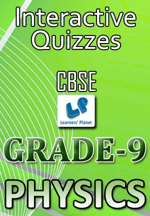 9-CBSE-PHYSICS Interactive quizzes & worksheets on