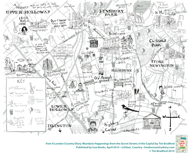 Hand-Drawn Maps: A London Country Diary - Tim Bradford has a new book out. A London Country Diary whimsically recounts incidents from his life in the Highbury/Stoke Newington area. We'll have a review shortly, but for now we thought we'd share Tim's wonderful hand-drawn map of the area he knows, loves and often gets confused in.
