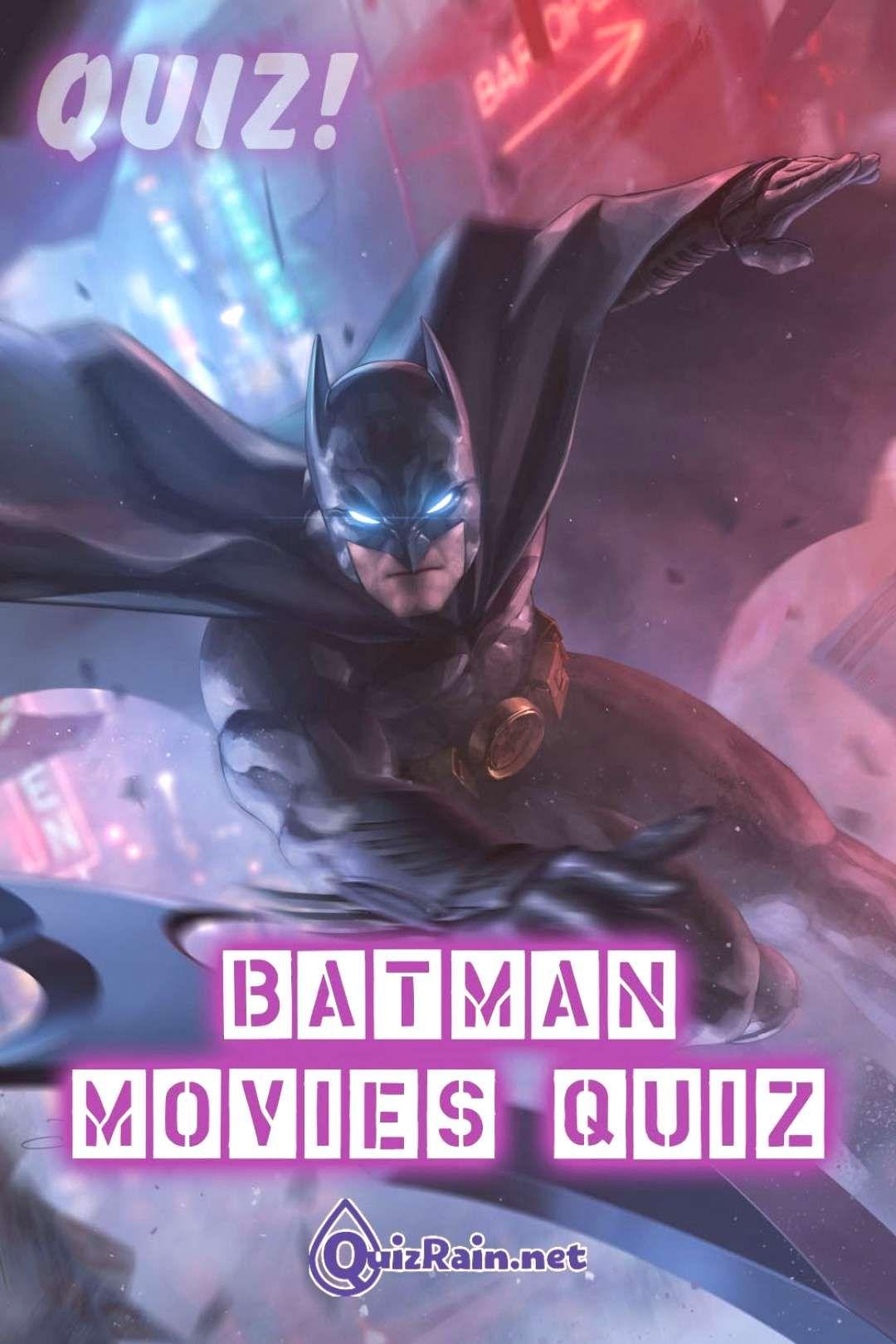 Batman Movies Quiz – Welcome to Gotha...