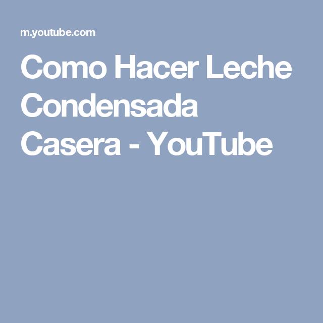 Como Hacer Leche Condensada Casera - YouTube