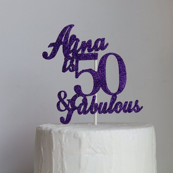 50 and Fabulous Cake Topper by PinkPoppyPartyShoppe on Etsy