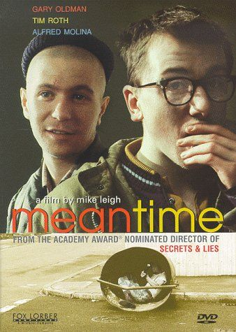Meantime. Such a solid film.