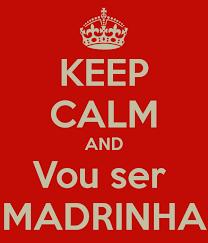 And Vou Ser Madrinha Mantenha A Calmakeep Calm Frases Poemas E