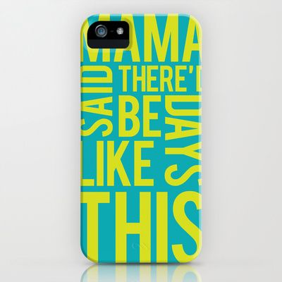 Mama said iPhone & iPod Case by duly noted design - $35.00