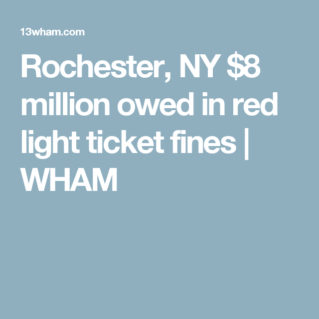 Attractive Rochester, NY $8 Million Owed In Red Light Ticket Fines   WHAM Photo Gallery