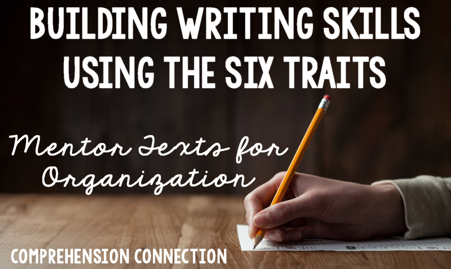 Building Writing Skills Using The Six Traits Mentor Texts
