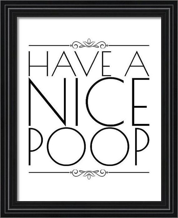 Bathroom Signs Printable funny bathroom signs, have a nice poop, funny wall art, printable