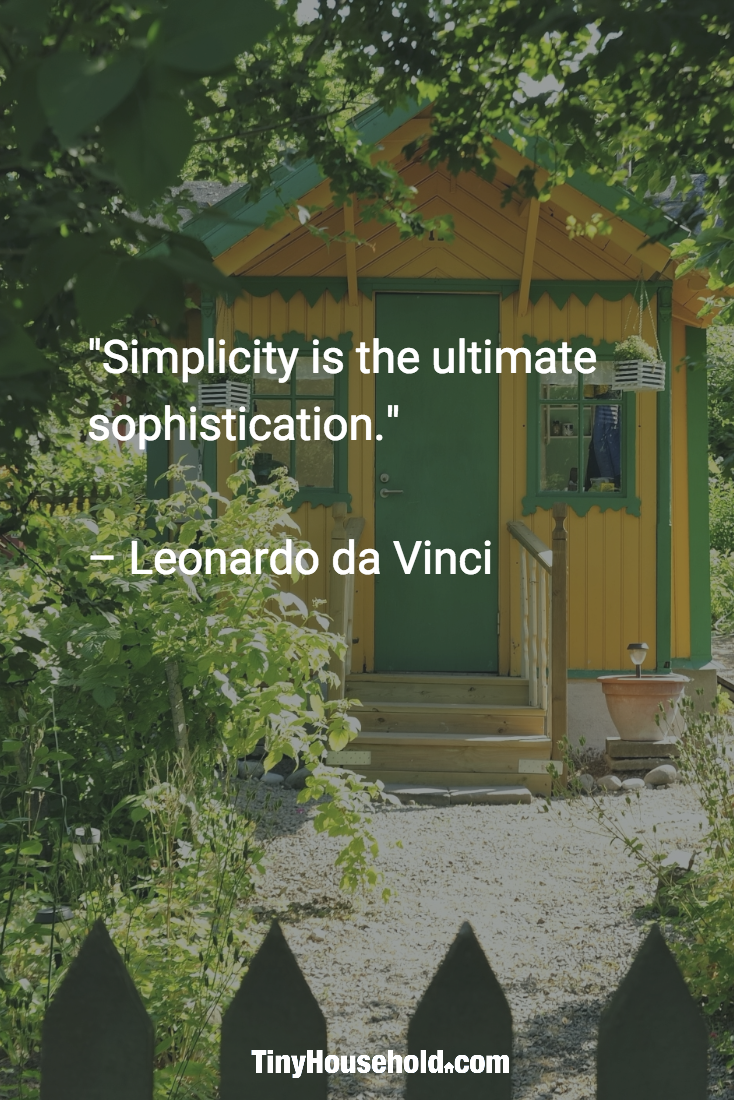 "Quotes About Houses Tiny House Quote ""Simplicity Is The Ultimate Sophistication"