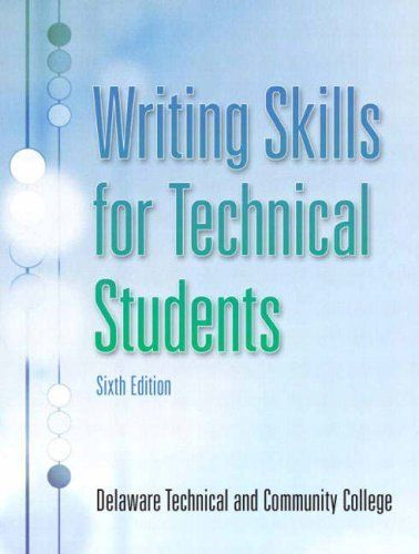 Writing Skills for Technical Students (6th Edition) by Delaware Technical Community College, http://www.amazon.com/dp/0132391988/ref=cm_sw_r_pi_dp_xXkstb00QE3RD