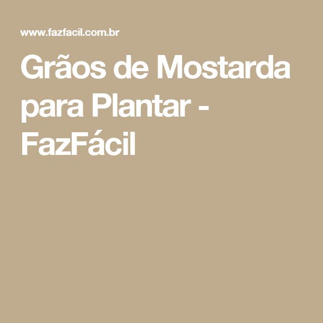 Grãos de Mostarda para Plantar - FazFácil