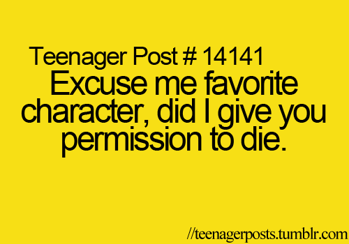 This is like me when a character from The Walking Dead dies! | This