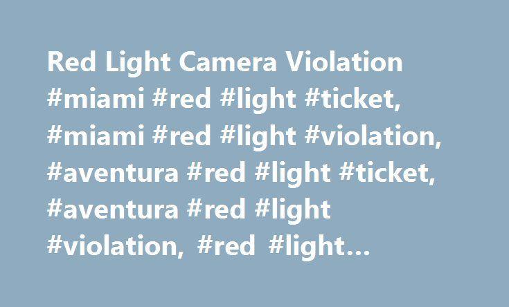 Red Light Camera Violation #miami #red #light #ticket, #miami #