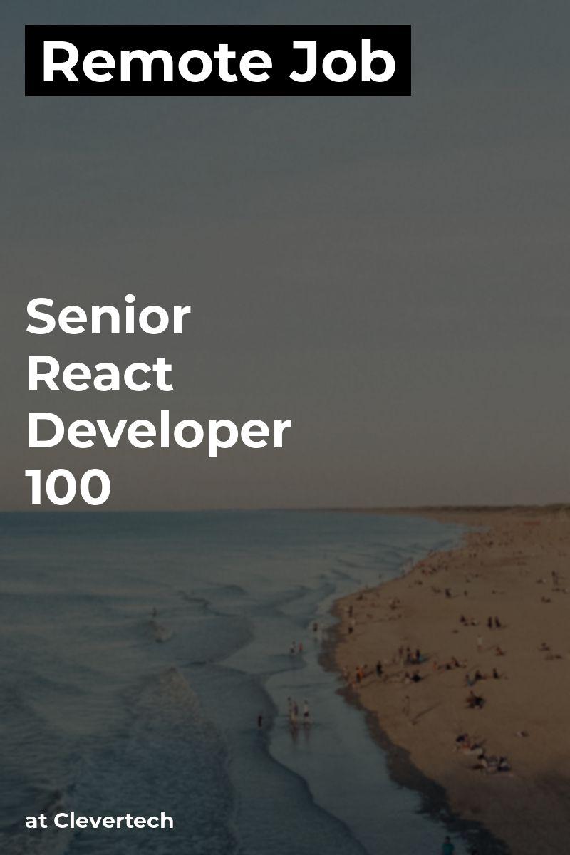 Remote Senior React Developer [100 ] at Clevertech