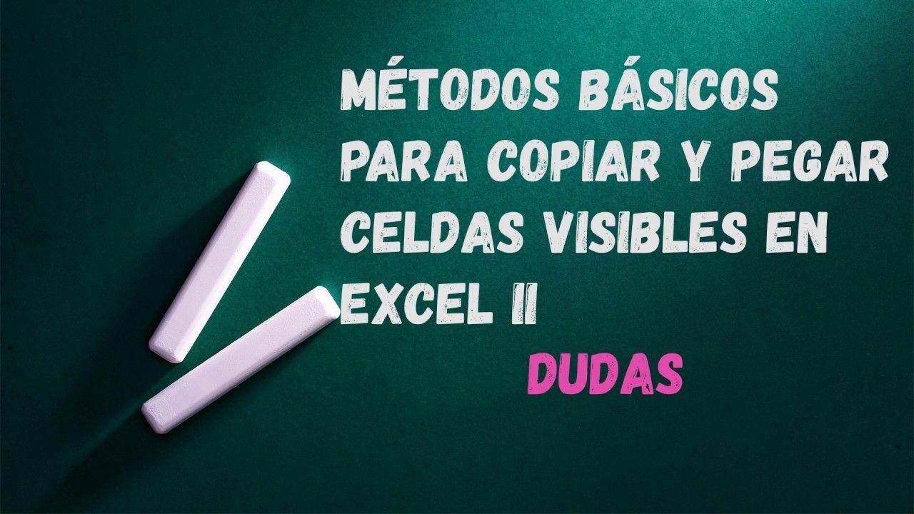 Pegar Celdas Visibles En Excel Dudas Dudas Copiar Y Pegar