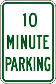 """12"""" x 18"""" Sign - 10 Minute Parking (Reflective)"""