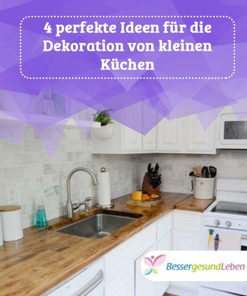 4 perfekte Ideen für die Dekoration von kleinen Küchen Pinterest - Kleine Küche Einrichten Tipps