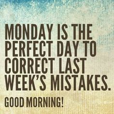 Monday, new week - Google Search | New week quotes, Monday ...