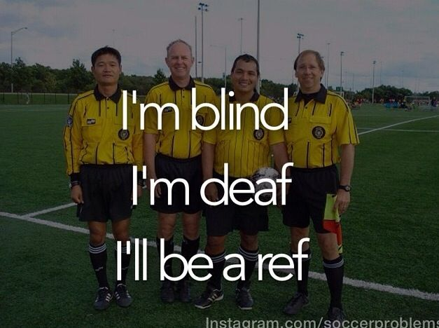 Sending This To My Ref Bf When I Wish To Irritate Him Lol Soccer Quotes Soccer Memes Soccer Funny