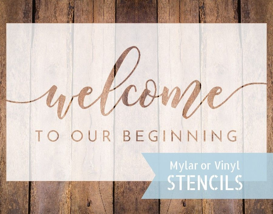 Wedding Stencil Welcome To Our Beginning Welcome Stencil Etsy Welcome Stencil Wedding Stencils Custom Vinyl Decal