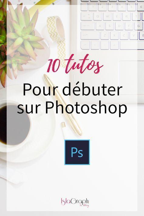 10 tutos pour d u00e9buter sur photoshop