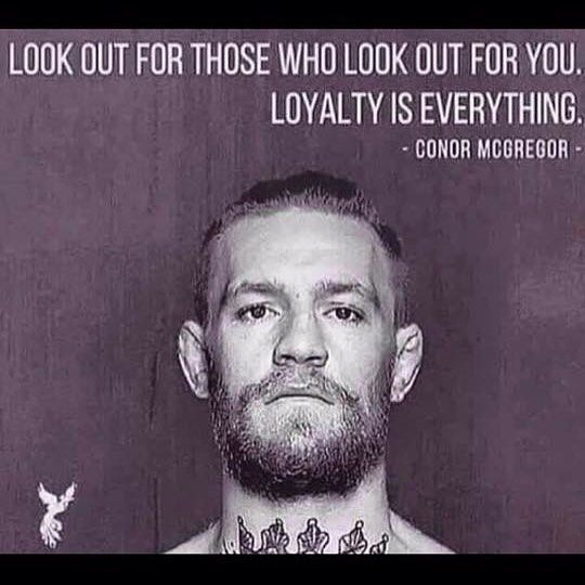 Mcgregor Quotes Loyalty Conor Mcgregor Quotes Ufc Conor Mcgregor
